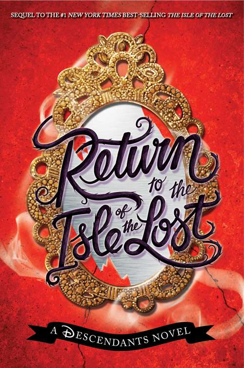 Return to the Isle of the Lost (A Descendants Novel)