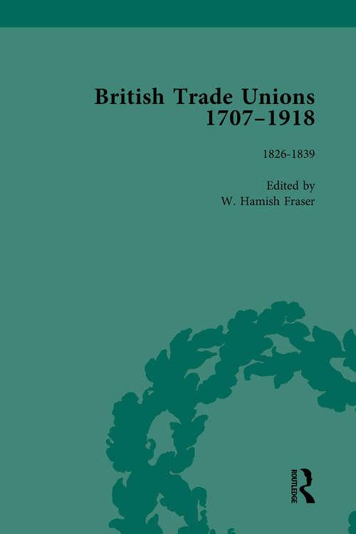 British Trade Unions, 1707–1918, Part I, Volume 3: 1826-1839