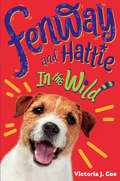 Fenway and Hattie in the Wild (Fenway and Hattie #4)