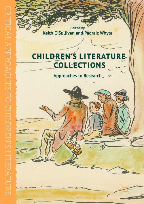 Children's Literature Collections: Approaches to Research (Critical Approaches to Children's Literature)