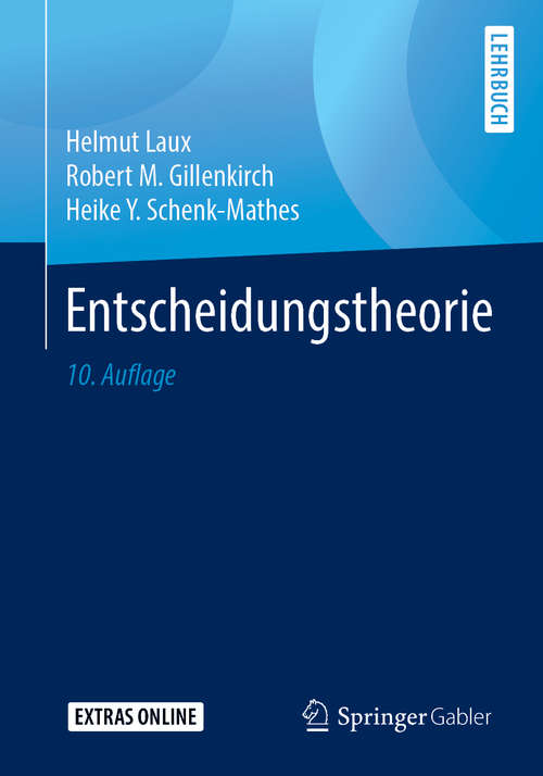 Entscheidungstheorie: Band 2: Erweiterung Und Vertiefung (Springer-Lehrbuch)
