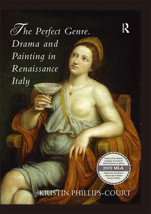 The Perfect Genre. Drama and Painting in Renaissance Italy: Drama And Painting In Renaissance Italy