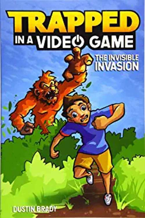 Trapped In A Video Game: The Invisible Invasion (Trapped in a Video Game #2)