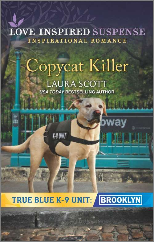 Copycat Killer: True Blue K-9 Unit: Brooklyn (True Blue K-9 Unit: Brooklyn #1)