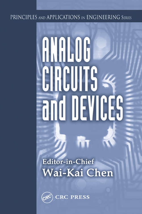 Analog Circuits and Devices (Principles And Applications In Engineering Ser. #Vol. 6)
