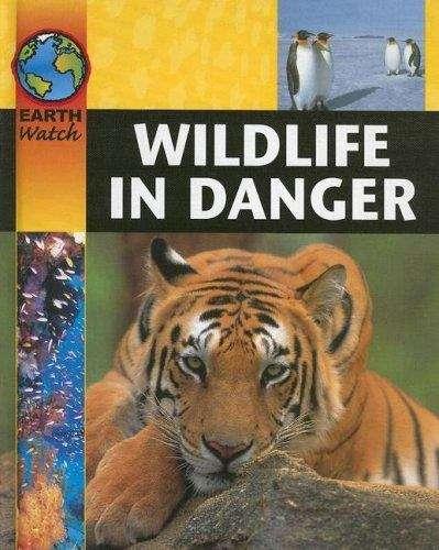 Wildlife in Danger (Earth Watch)