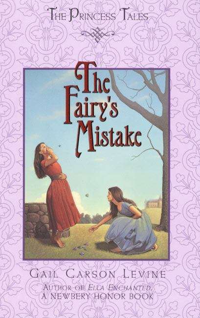 The Fairy's Mistake (The Princess Tales)