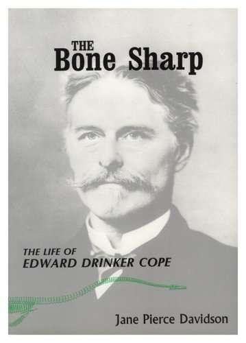 The Bone Sharp: The Life of Edward Drinker Cope
