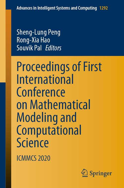 Proceedings of First International Conference on Mathematical Modeling and Computational Science: ICMMCS 2020 (Advances in Intelligent Systems and Computing #1292)