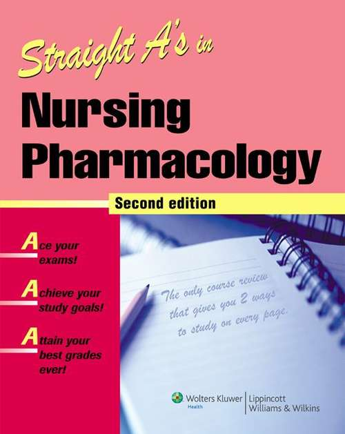 Straight A's in Nursing Pharmacology (2nd Edition)