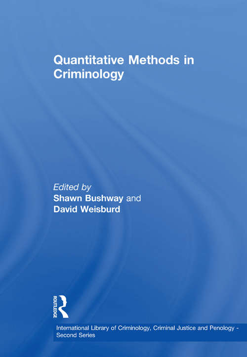 Quantitative Methods in Criminology (International Library Of Criminology, Criminal Justice And Penology - Second Ser. #Vol. 2)