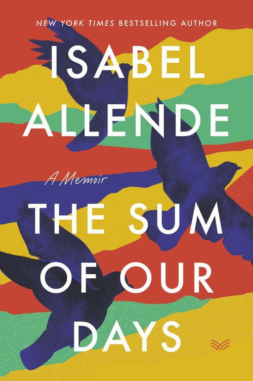The Sum of Our Days: A Memoir (P. S. Ser.)
