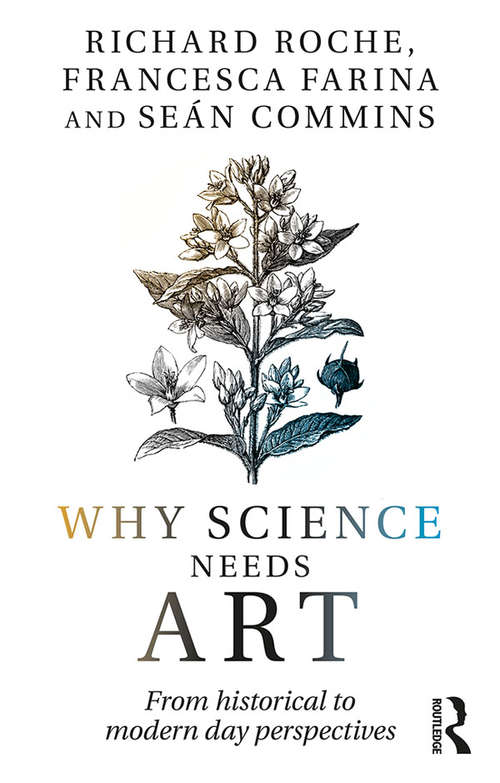 Why Science Needs Art: From Historical to Modern Day Perspectives