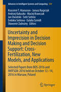 Uncertainty and Imprecision in Decision Making and Decision Support: Cross-Fertilization, New Models and Applications