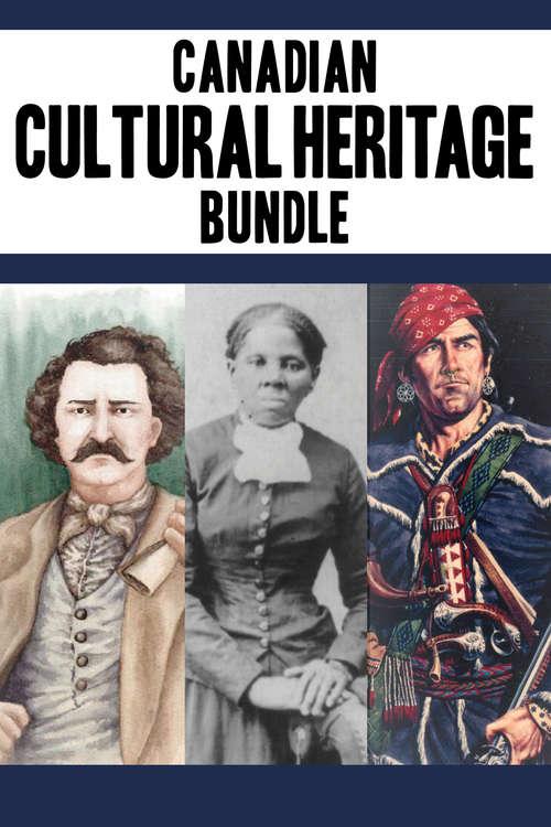 Canadian Cultural Heritage Bundle: Louis Riel / Harriet Tubman / Simon Girty