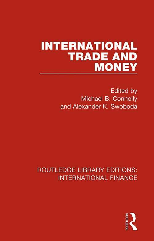 International Trade and Money (Routledge Library Editions: International Finance #2)