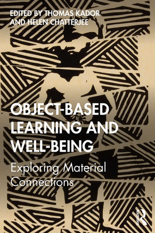 Object-Based Learning and Well-Being: Exploring Material Connections