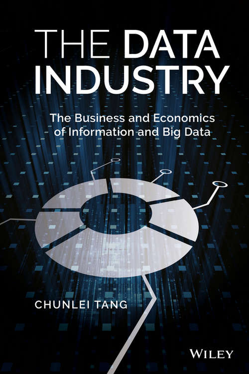 The Data Industry: The Business and Economics of Information and Big Data