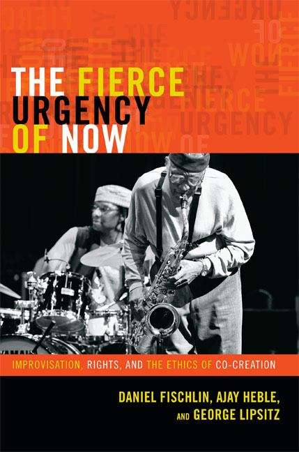 The Fierce Urgency of Now: Improvisation, Rights, and the Ethics of Cocreation