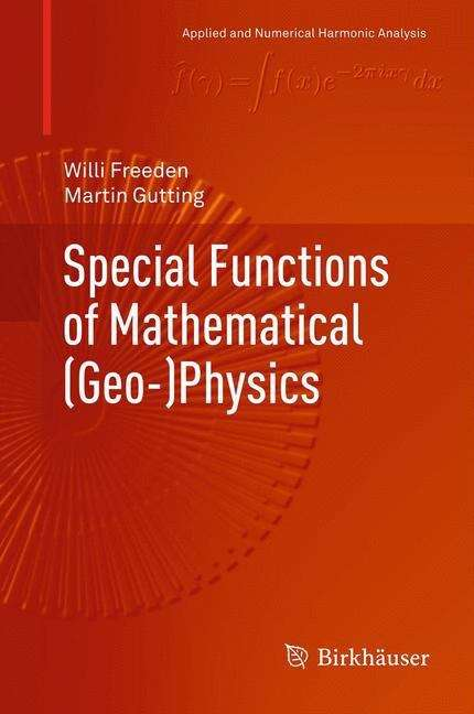 Special Functions of Mathematical (Applied and Numerical Harmonic Analysis)