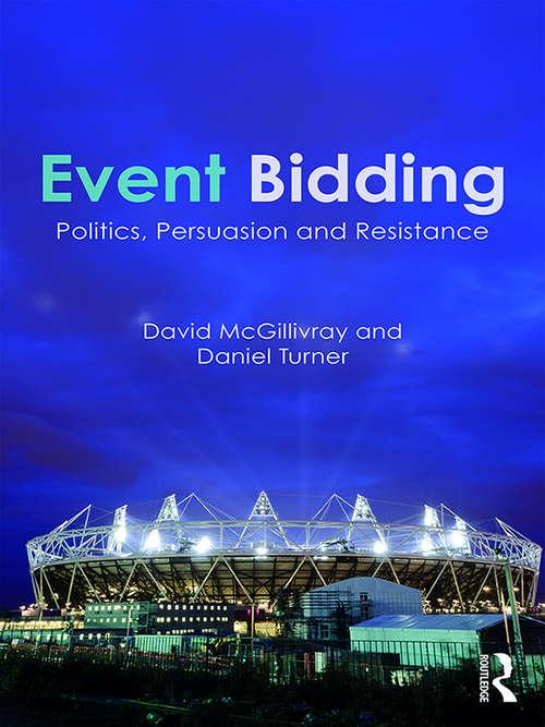 Event Bidding: Politics, Persuasion and Resistance