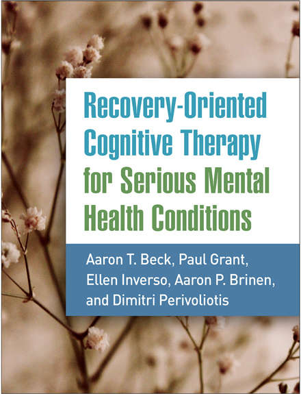 Recovery-Oriented Cognitive Therapy for Serious Mental Health Conditions