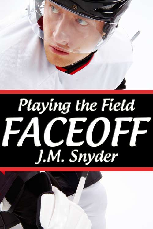 Playing the Field: Faceoff (Playing the Field #1)