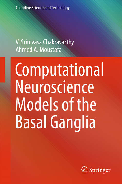 Computational Neuroscience Models of the Basal Ganglia (Cognitive Science And Technology Ser.)