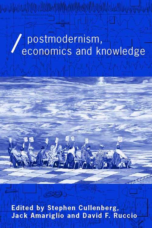 Post-Modernism, Economics and Knowledge