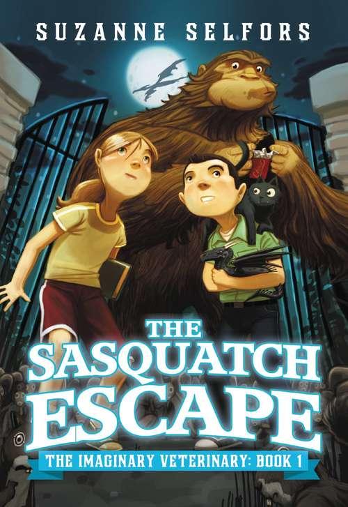 The Sasquatch Escape (The Imaginary Veterinary #1)