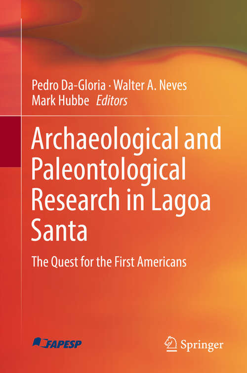 Archaeological and Paleontological Research in Lagoa Santa: The Quest for the First Americans