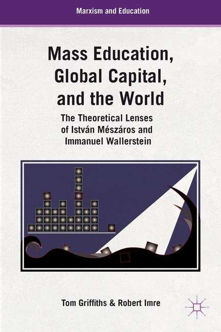 Mass Education, Global Capital, And The World