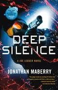 Deep Silence: A Joe Ledger Novel (Joe Ledger #12)