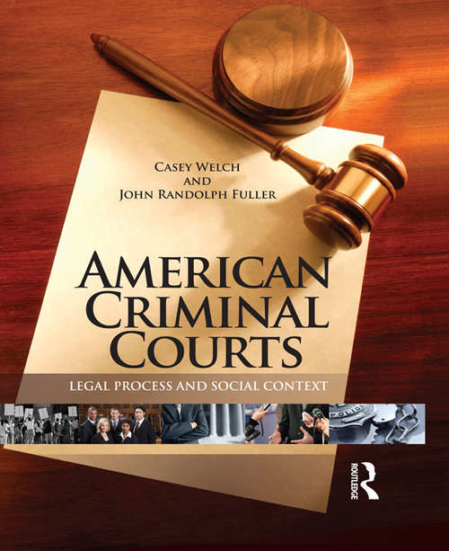 American Criminal Courts: Legal Process and Social Context