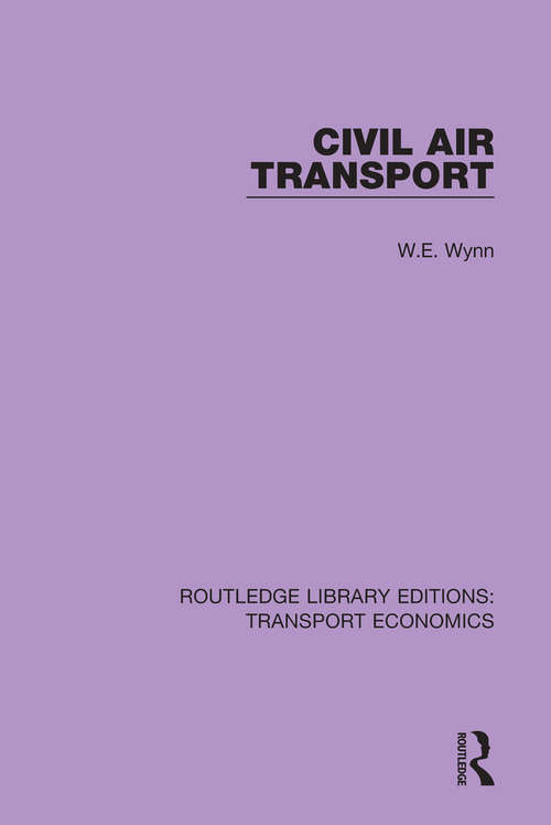 Civil Air Transport (Routledge Library Editions: Transport Economics #5)