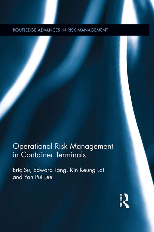 Operational Risk Management in Container Terminals (Routledge Advances in Risk Management)