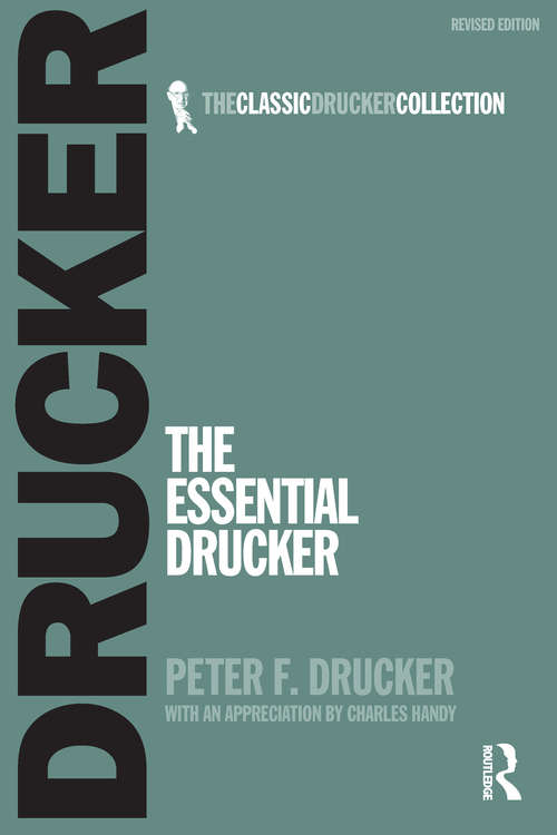 The Essential Drucker: The Best Of Sixty Years Of Peter Drucker's Essential Writings On Management (Collins Business Essentials Ser.)