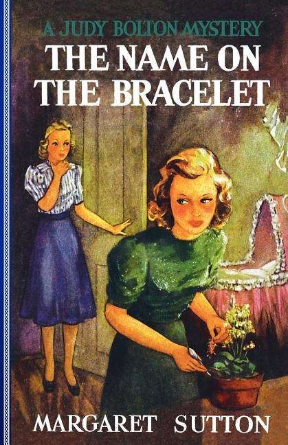 The Name on the Bracelet (Judy Bolton Mysteries #13)