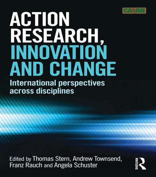 Action Research, Innovation and Change: International perspectives across disciplines
