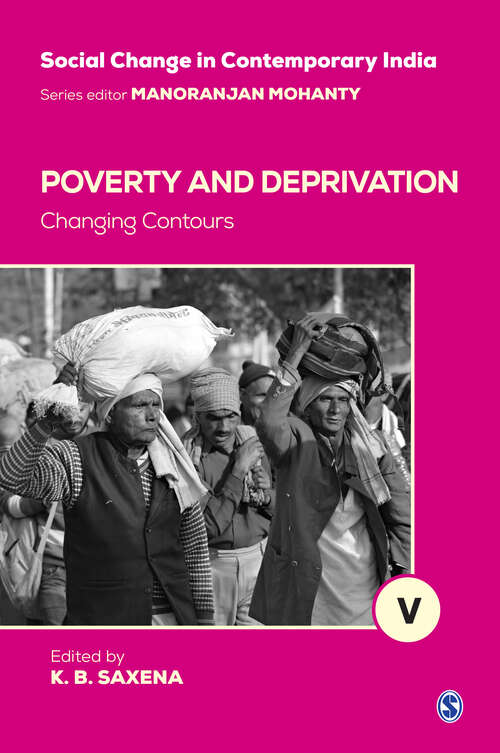 Poverty and Deprivation: Changing Contours (Social Change in Contemporary India)