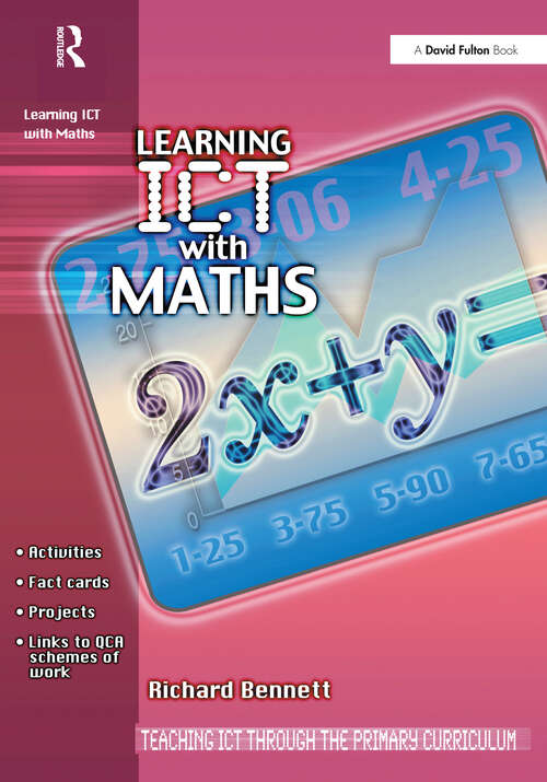 Learning ICT with Maths (Teaching ICT through the Primary Curriculum)