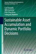 Sustainable Asset Accumulation and Dynamic Portfolio Decisions