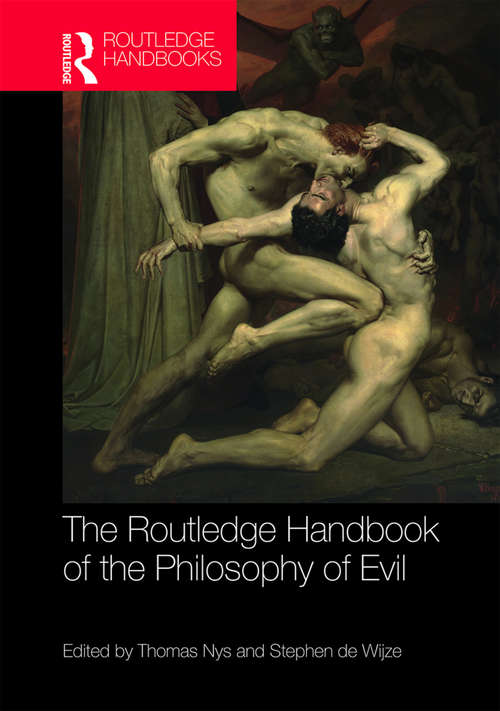 The Routledge Handbook of the Philosophy of Evil (Routledge Handbooks in Philosophy)