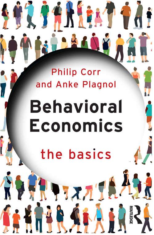 Behavioral Economics: The Basics (The Basics)