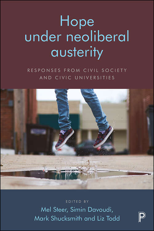 Hope Under Neoliberal Austerity: Responses from Civil Society and Civic Universities
