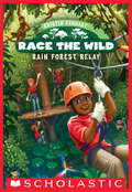 Race the Wild #1: Rain Forest Relay (Race the Wild #1)