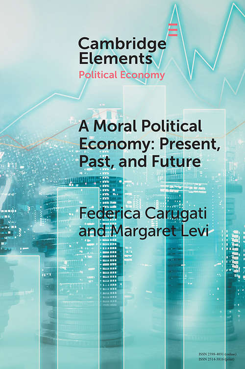 A Moral Political Economy: Present, Past, and Future (Elements in Political Economy)