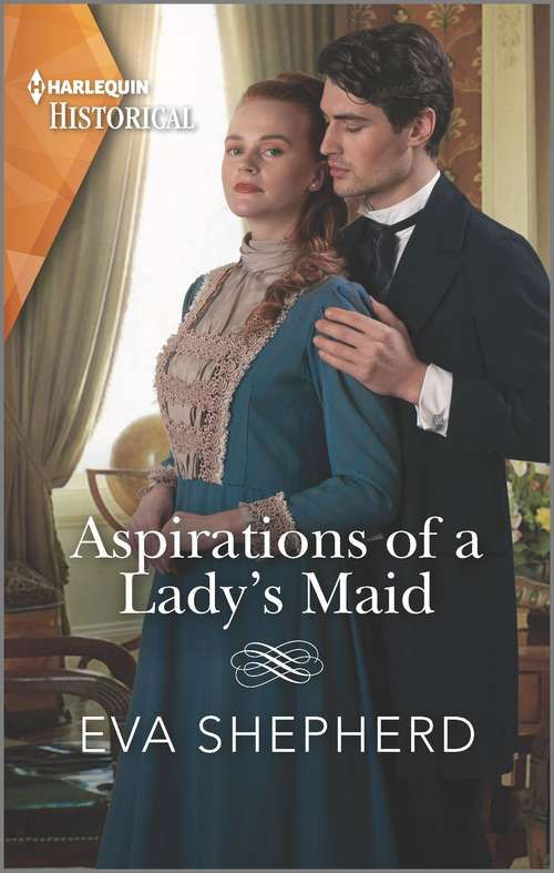 Aspirations of a Lady's Maid (Breaking the Marriage Rules)
