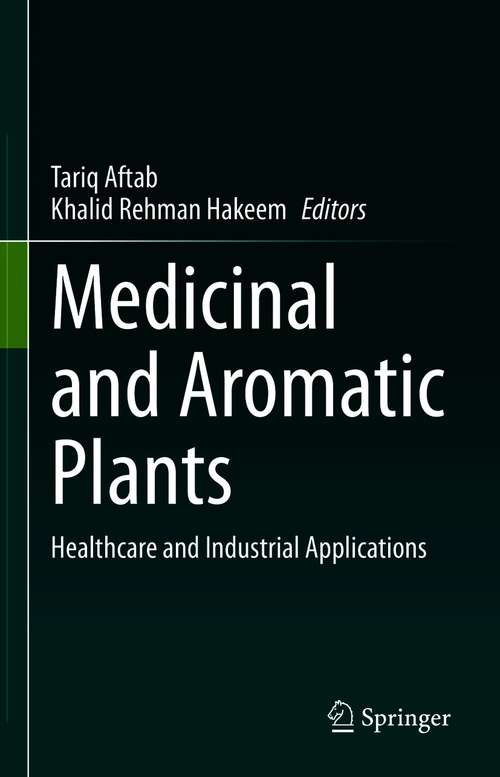 Medicinal and Aromatic Plants: Healthcare and Industrial Applications