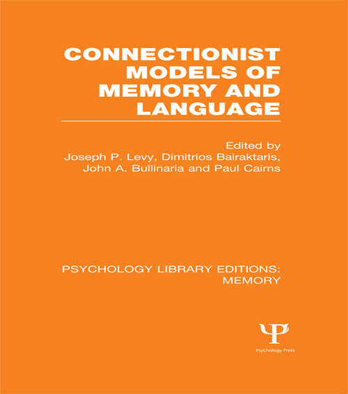 Connectionist Models of Memory and Language (Psychology Library Editions: Memory)